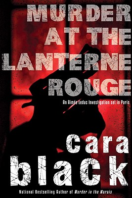 Murder at the Lanterne Rouge: An Aimee Leduc Investigation - Black, Cara