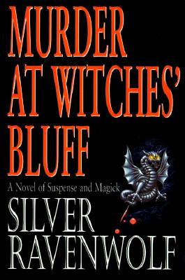 Murder at Witches' Bluff: A Novel of Suspense and Magick - RavenWolf, Silver