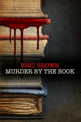 Murder by the Book - Brown, Eric