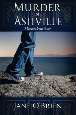 Murder in Ashville: A Samantha Degan Mystery - O'Brien, Jane