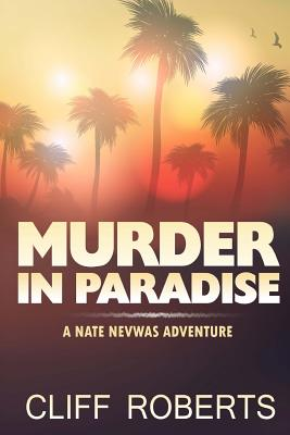 Murder in Paradise - Roberts, Cliff