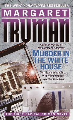 Murder in the White House - Truman, Margaret