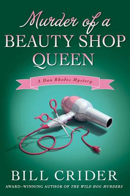 Murder of a Beauty Shop Queen - Crider, Bill