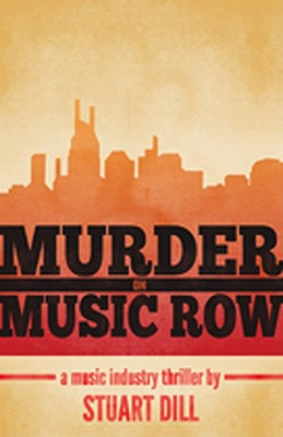 Murder on Music Row: A Music Industry Thriller - Dill, Stuart