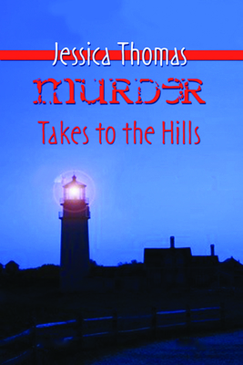 Murder Takes to the Hills - Thomas, Jessica