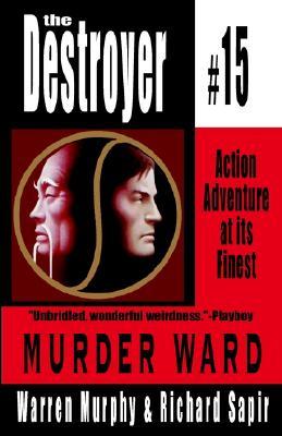 Murder Ward: Destroyer #15 - Murphy, Warren, and Sapir, Richard