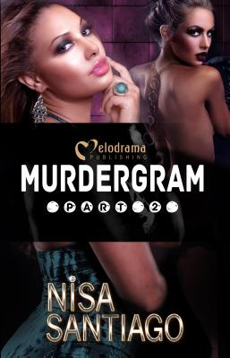 Murdergram Part 2 - Santiago, Nisa