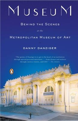 Museum: Behind the Scenes at the Metropolitan Museum of Art - Danziger, Danny