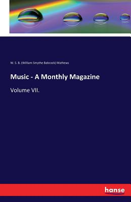 Music - A Monthly Magazine - W S B Mathews