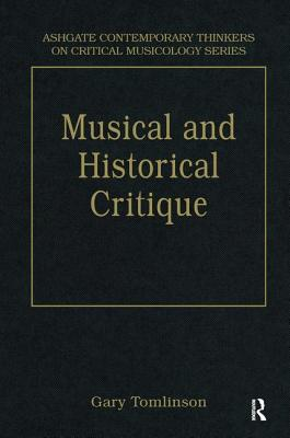 Music and Historical Critique: Selected Essays - Tomlinson, Gary