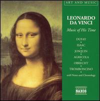Music at the time of Leonardo da Vinci - Ensemble Unicorn; Ensemble Villanella; Oxford Camerata; Scholars of London; Shirley Rumsey (lute)