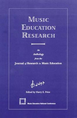 Music Education Research: An Anthology from the Journal of Research in Music Education - Price, Harry Edward, and Music Educators National Conference U
