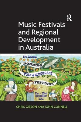 Music Festivals and Regional Development in Australia - Gibson, Chris