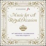 Music for a Royal Occasion: 90th Birthday Celebration for Her Majesty