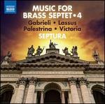 Music for Brass Septet, Vol. 4: Gabrieli, Lassus, Palestrina, Victoria