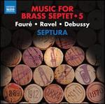 Music for Brass Septet, Vol. 5: Fauré, Ravel, Debussy