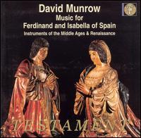 Music for Ferdinand and Isabella of Spain - Alan Lumsden (tenor cornet); Andrew Van Der Beek (kortholt); Andrew Van Der Beek (cornemeuse);...