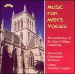 Music for Men's Voices - Gentlemen of St. John's College, Cambridge; Jonathan Vaughn (organ)