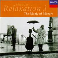 Music for Relaxation, Vol. 3: The Magic of Mozart - Alfred Boskovsky (clarinet); Alfred Prinz (clarinet); András Schiff (piano); Hubert Jellinek (harp); Iona Brown (violin);...
