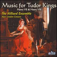 Music for the Tudor Kings: Henry VII & Henry VIII - David James (counter tenor); Judith Nelson (soprano); Leigh Nixon (tenor); New London Consort; Nigel North (lute);...