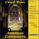 Music From Trinity Church Wall Street, Vol. 1