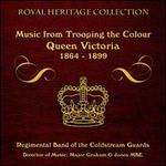 Music from Trooping the Colour: Queen Victoria