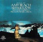 Music of Amy Beach, Arthur Foote, Arthur Farwell, Preston Ware Orem