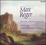 Music of Max Reger: Reger & Romanticism