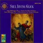 Music of Srul Irving Glick - Andrew Dawes (violin); Daniel Domb (cello); James Campbell (clarinet); Ottawa Symphony Orchestra (strings);...