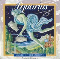 Music of the Zodiac: Aquarius - Various Artists