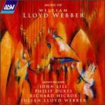 Music of William Lloyd Webber - Ian Watson (organ); John Graham-Hall (tenor); John Lill (piano); Julian Lloyd Webber (cello); Philip Dukes (viola); Philip Ledger (piano); Sophia Rahman (piano); Richard Hickox Singers (choir, chorus); Richard Hickox (conductor)