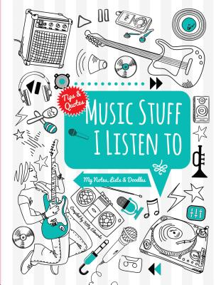 Music Stuff I Listen to: My Notes, Lists & Doodles - Edwards, Kitty (Compiled by)