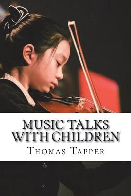 Music Talks with Children - Tapper, Thomas