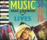 Music That Changes Our Lives: 50's 60's 70's
