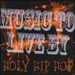 Music to Live By: Holy Hip Hop