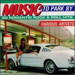 Music to Park By: 20 Romantic Rock & Roll Hits