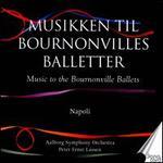 Music to the Bournonville Ballets, Vol. 2: Napoli