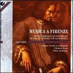 Musica a Firenze: The Time of Lorenzo the Magnificent