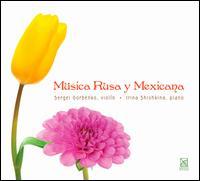 Musica Rusa y Mexicana - Irina Shishkina (piano); Serguei Gorbenko (violin)
