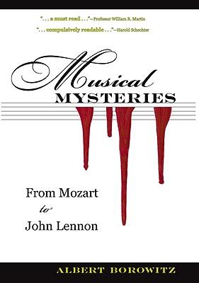 Musical Mysteries: From Mozart to John Lennon - Borowitz, Albert