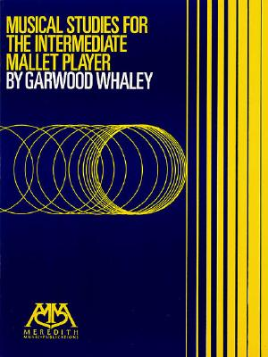 Musical Studies for the Intermediate Mallet Player - Whaley, Garwood (Composer)