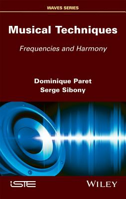 Musical Techniques: Frequencies and Harmony - Paret, Dominique, Dr., and Sibony, Serge