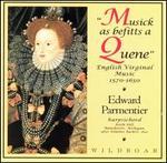Musick as Befitts a Quene