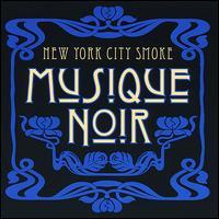 Musique Noir - NYCSmoke
