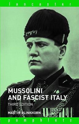 Mussolini and Fascist Italy - Blinkhorn, Martin, Professor
