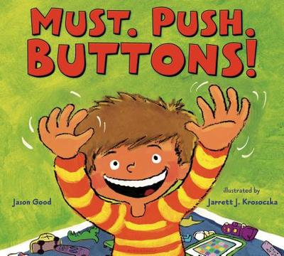 Must. Push. Buttons! - Good, Jason