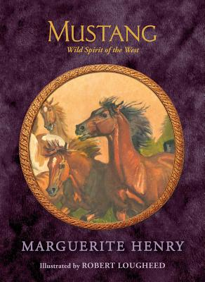 Mustang: Wild Spirit of the West - Henry, Marguerite