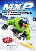 MXP: Most Xtreme Primate - Robert Vince