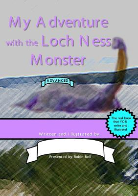 My Adventure with the Loch Ness Monster (Advanced) - Bell, Robin