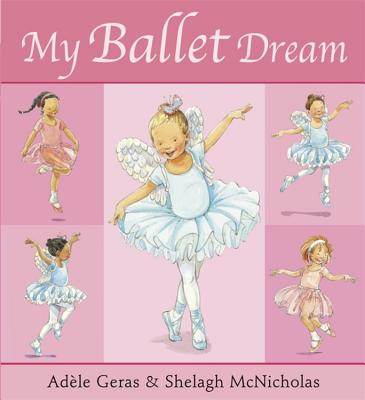 My Ballet Dream - Geras, Adele